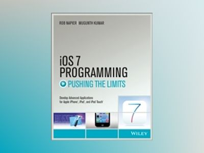 iOS 7 Programming Pushing the Limits av Rob Napier