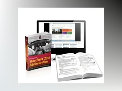 Professional SharePoint 2013 Administration Book and SharePoint-videos.com av Shane Young