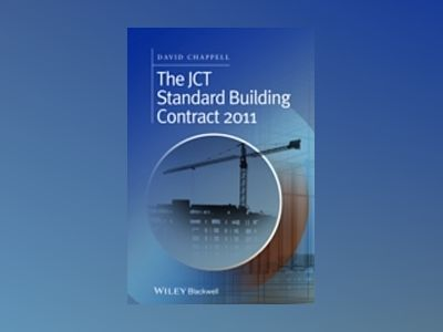 The JCT Standard Building Contract 2011 av David Chappell
