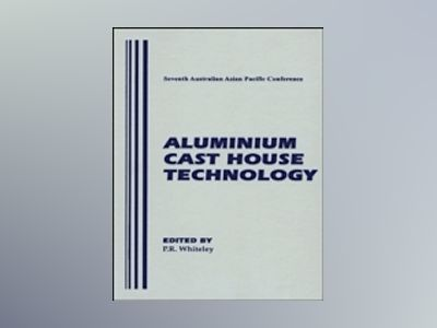 Aluminium Cast House Technology (Seventh Australasian Conference) av Peter R. Whiteley