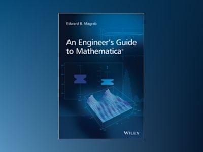 An Engineer's Guide to Mathematica av Edward B. Magrab