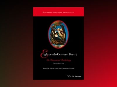 Eighteenth-Century Poetry: An Annotated Anthology, 3rd Edition av David Fairer