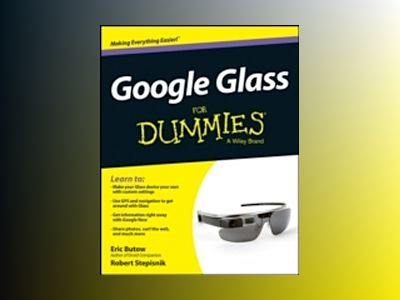 Google Glass For Dummies av Eric Butow