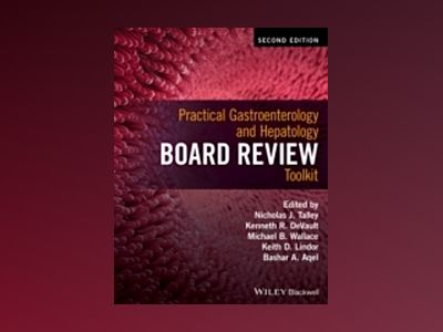 Practical Gastroenterology and Hepatology Board Review Toolkit, 2nd Edition av Nicholas J. Talley