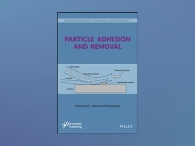 Particle Adhesion and Removal av K. L. Mittal