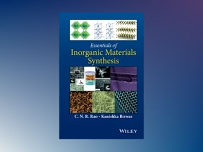 Essentials of Inorganic Materials Synthesis av C. N. R. Rao