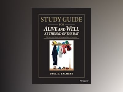 Study Guide for Alive and Well at the End of the Day: The Supervisor s Guid av Paul D. Balmert
