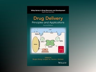 Drug Delivery: Principles and Applications, 2nd Edition av Binghe Wang