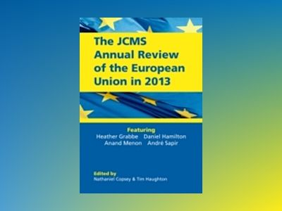 The JCMS Annual Review of the European Union in 2013 av Nathaniel Copsey