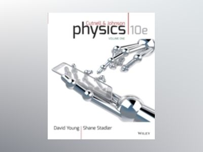 Physics, Volume One: Chapters 1-17, 10th Edition av John D. Cutnell