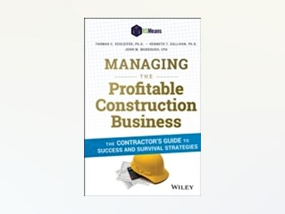Managing the Profitable Construction Business: The Contractor's Guide to Su av Thomas C. Schleifer