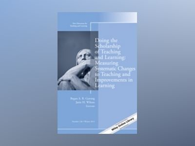 Doing the Scholarship of Teaching and Learning, Measuring Systematic Change av Regan A. R. Gurung