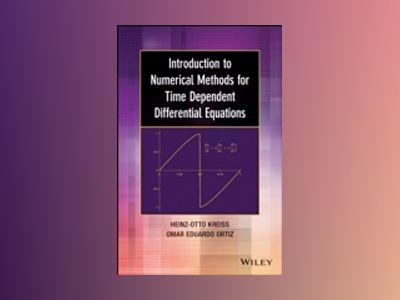 Introduction to Numerical Methods for Time Dependent Differential Equations av Heinz-Otto Kreiss
