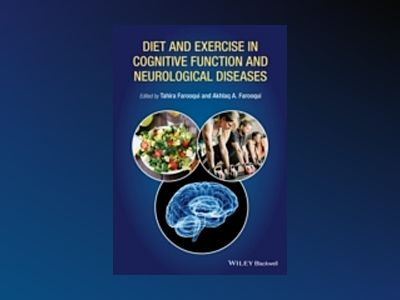 Diet and Exercise in Cognitive Function and Neurological Diseases av Akhlaq A. Farooqui