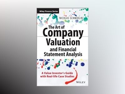 The Art of Company Valuation and Financial Statement Analysis: An active in av Nicolas Schmidlin