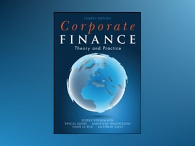 Corporate Finance: Theory and Practice, 4th Edition av Pierre Vernimmen