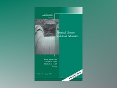 Financial Literacy and Adult Education: New Directions for Adult and Contin av Karin Sprow Forté