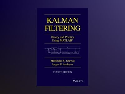 Kalman Filtering: Theory and Practice with MATLAB, 4th Edition av Mohinder S. Grewal