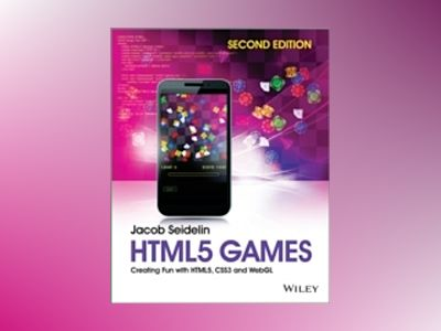 HTML5 Games - Creating Fun with HTML5, CSS3 and WebGL, 2nd Edition av Jacob Seidelin