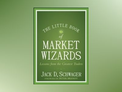The Little Book of Market Wizards: Lessons from the Greatest Traders av Jack D. Schwager