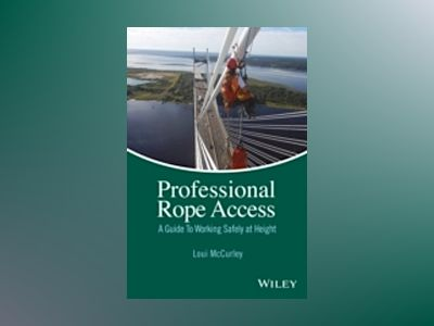 Professional Rope Access: A Guide To Working Safely at Height av Loui McCurley