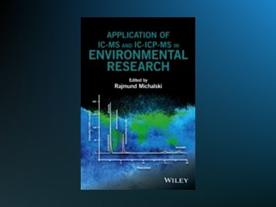 Application of IC-MS and IC-ICP-MS in Environmental Research av Rajmund Michalski