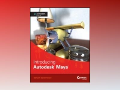 Introducing Autodesk Maya 2015: Autodesk Official Press av Dariush Derakhshani