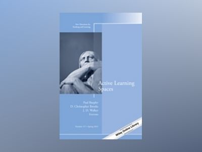 Active Learning Spaces: New Directions for Teaching and Learning, Number 13 av Paul Baepler