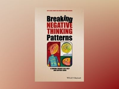 Breaking Negative Thinking Patterns: A Schema Therapy Self-Help and Support av Gitta Jacob