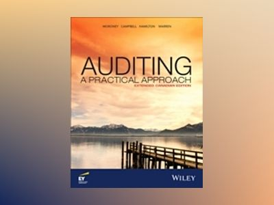 Auditing: A Practical Approach, Extended Canadian Edition av Robyn Moroney
