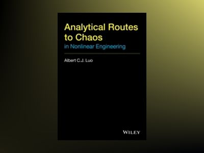 Analytical Routines to Chaos in Nonlinear Engineering av Albert C. J. Luo