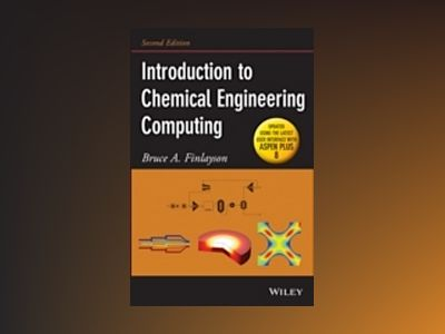 Introduction to Chemical Engineering Computing, 2nd Edition (Update) av Bruce A. Finlayson