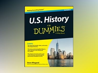 U.S. History For Dummies, 3rd Edition av Steve Wiegand