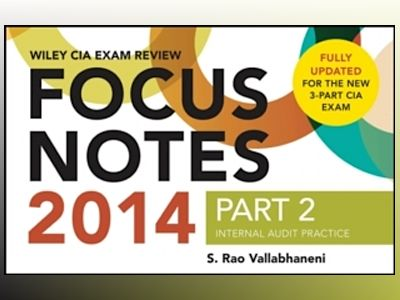 Wiley CIA Exam Review 2014 Focus Notes: Part 2, Internal Audit Practice av S. Rao Vallabhaneni