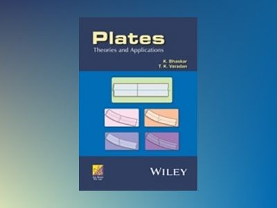 Plates: Theories and Applications av K. Bhaskar