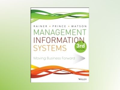 Management Information Systems, 3rd Edition av R. Kelly Rainer