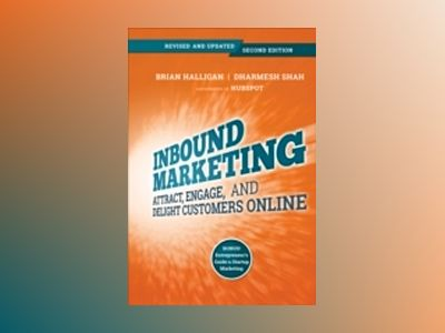 Inbound Marketing: Attract, Engage, and Delight Customers Online av Brian Halligan