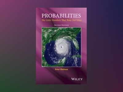 Probabilities: The Little Numbers That Rule Our Lives, 2nd Edition av Peter Olofsson