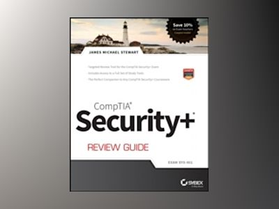 CompTIA Security+ Review Guide: Exam SY0-401, 3rd Edition av James M. Stewart