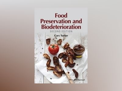 Food Biodeterioration and Preservation, 2nd Edition av Gary S. Tucker