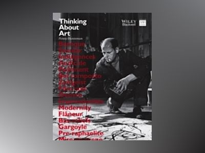 Thinking About Art: A Thematic Guide to Art History av Penny Huntsman