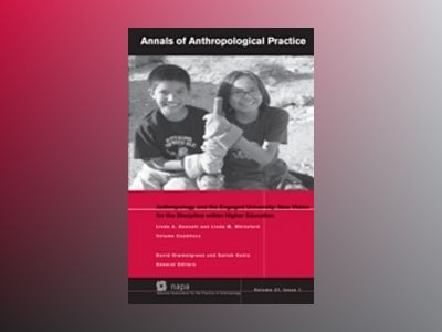 Annals of Anthropological Practice - Anthropology and the Engaged Universit av Linda A. Bennett