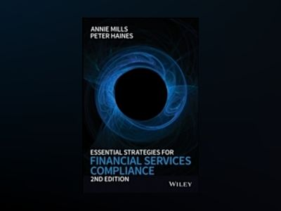 Essential Strategies for Financial Services Compliance, 2nd Edition av Annie Mills