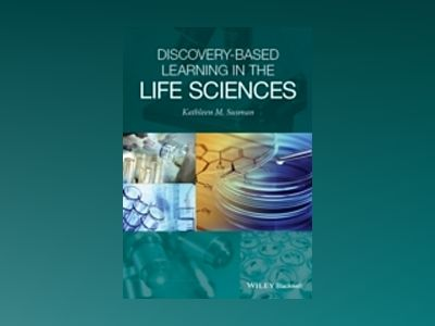 Discovery-Based Experience in the Life Sciences av Kathleen Susman