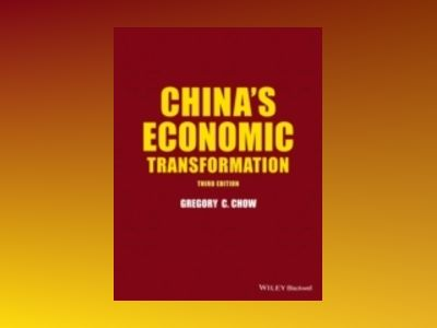 China's Economic Transformation, 3rd Edition av Gregory C. Chow