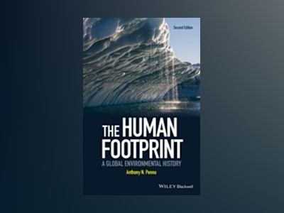 The Human Footprint: A Global Environmental History, 2nd Edition av Anthony N. Penna