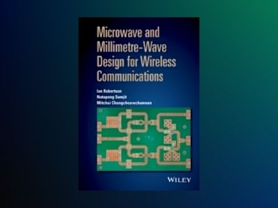 Microwave and Millimetre-Wave Design for Wireless Communications av Ian Robertson
