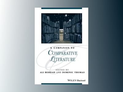 A Companion to Comparative Literature av Ali Behdad