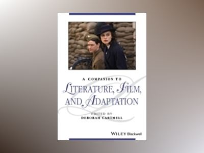 A Companion to Literature, Film and Adaptation av Deborah Cartmell