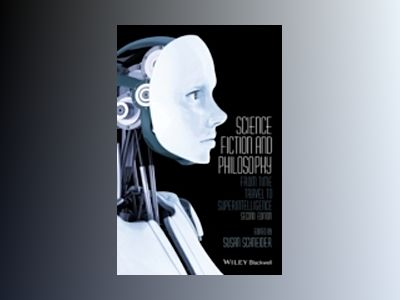 Science Fiction and Philosophy: From Time Travel to Superintelligence, 2nd av Susan Schneider